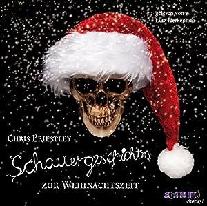 Schauergeschichten zur Weihnachtszeit Hörbuch