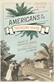 Americans in the Treasure House: Travel to Porfirian Mexico and the Cultural Politics of Empire