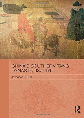 China's Southern Tang Dynasty, 937-976 (Asian States and Empires)