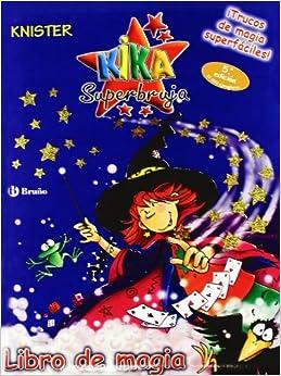 Libro de magia / Book of Magic (Kika Superbruja / Kika
