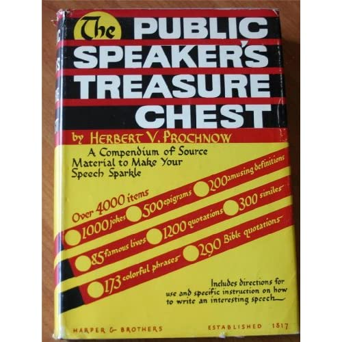 The Public Speaker's Treasure Chest: A Compendium of Source Material to Make Your Speech Sparkle Herbert Victor Prochnow