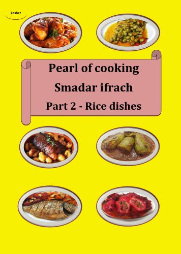 Pearl of cooking - part 2 - Rice dishes: English (Volume 30) by smadar ifrach