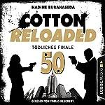 Tödliches Finale - Jubiläumsfolge (Cotton Reloaded 50)) | Nadine Buranaseda