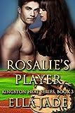 Rosalie's Player (The Kingston Heat Series Book 3)