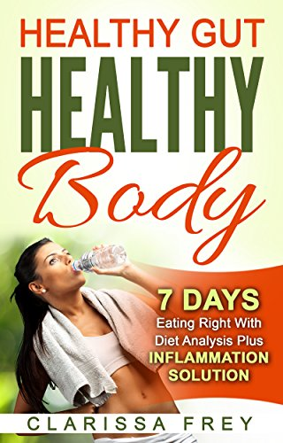 healthy-gut-healthy-body-7-days-eating-right-with-diet-analysis-plus-inflammation-solution-english-e