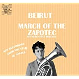 """March of the Zapotec/Realpeople:Hollandvon """"Beirut"""""""