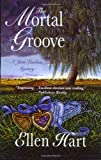 The Mortal Groove (Jane Lawless Mysteries) (0312377878) by Hart, Ellen