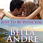 Just to Be with You: The Sullivans, Book 12 | Bella Andre