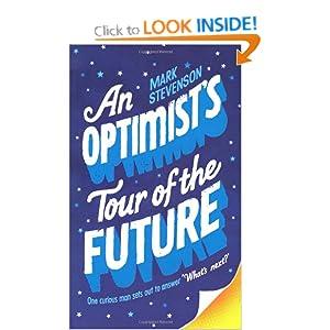 An Optimist's Tour of the Future - Mark Stevenson