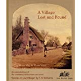 "A Village Lost and Found: ""Scenes in Our Village"" by T. R. Williams. An Annotated Tour of the 1850s Series of Stereo Photographsby Brian May"