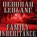 Family Inheritance Audiobook by Deborah LeBlanc Narrated by Sule Greg Wilson