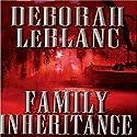 Family Inheritance Audiobook by Deborah LeBlanc Narrated by Sule Greg Wilson
