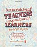 Inspirational Teachers Inspirational Learners: A book of hope for Creativity and the Curriculum in the Twenty First Century