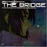 ��ư��Υ������SEED~SEED DESTINY BEST��THE BRIDGE��Across the Songs from GUNDAM SEED&SEED DESTINY