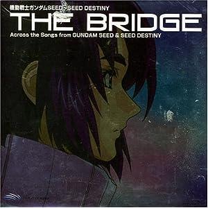 Gundam Seed/Seed Destiny: The Bridge