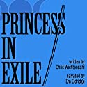 Princess in Exile Audiobook by Chris Wichtendahl Narrated by Emily Eldridge