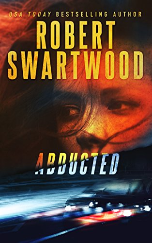 USA Today bestselling author Robert Swartwood brings us his most page-turning psychological thriller yet: ABDUCTED