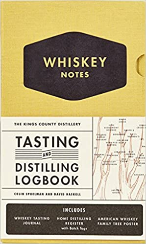 Great Father's Day Gift: The Kings County Distillery: Whiskey Notes: Tasting and Distilling Logbook