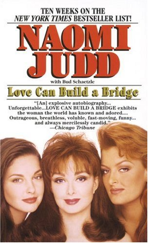 Love Can Build a Bridge, Judd,Naomi/Schaetzle,Bud