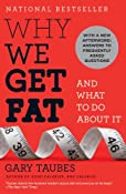 Why We Get Fat: And What to Do About It: Gary Taubes: Amazon.com: Kindle Store