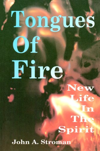 Tongues of Fire: New Life in the Spirit