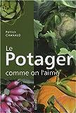 echange, troc Patrick Chanaud - Le Potager comme on l'aime