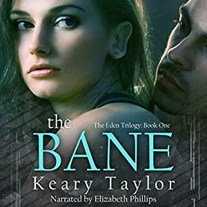 The Bane: The Eden Trilogy, Book 1 | [Keary Taylor]