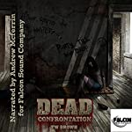 DEAD: Confrontation, Volume 6 (       UNABRIDGED) by TW Brown Narrated by Andrew McFerrin