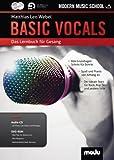Basic Vocals: Das neue Lernbuch für Rock- und Pop-Gesang. Gesang. Lehrbuch mt CD + DVD.