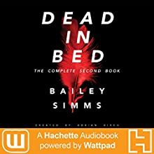 Dead in Bed by Bailey Simms: The Complete Second Book Audiobook by Adrian Birch Narrated by Dana Dae, Casey Turner