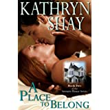 A Place to Belong (Serenity House Book 2) ~ Kathryn Shay