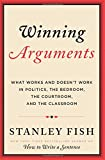 img - for Winning Arguments: What Works and Doesn't Work in Politics, the Bedroom, the Courtroom, and the Classroom book / textbook / text book