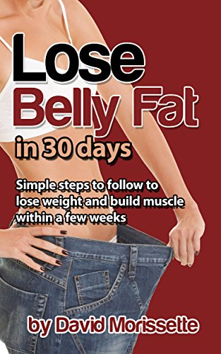 Lose Belly Fat in 30 Days: Simple steps to follow to lose weight and build muscle within a few weeks (Build In Bookshelf compare prices)