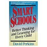 Smart Schools: From Training Memories to Educating Mindsby David Perkins