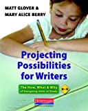 img - for Projecting Possibilities for Writers: The How, What, and Why of Designing Units of Study, K-5 book / textbook / text book