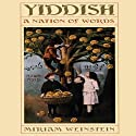 Yiddish: A Nation of Words (       UNABRIDGED) by Miriam Weinstein Narrated by J. L. Glick