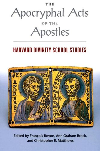 The Apocryphal Acts of the Apostles: Harvard Divinity School Studies (Religions of the World)