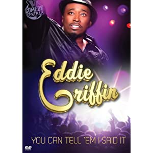 Eddie Griffin: You Can Tell &#8216;Em I Said It