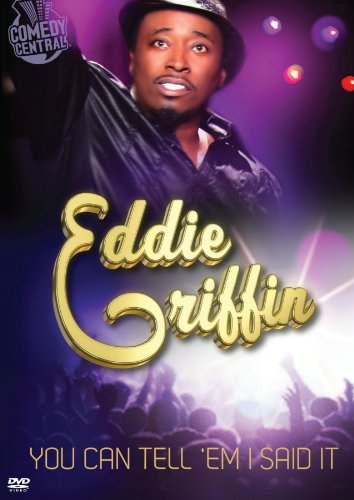 Eddie Griffin: You Can Tell 'Em I Said It