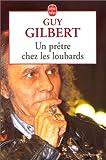 echange, troc Guy Gilbert, Michel Clévenot - Un prêtre chez les loubards