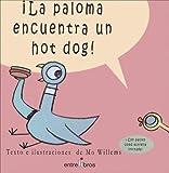 La Paloma Encuentra un Hot Dog! (Spanish Edition)