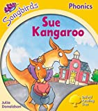 Oxford Reading Tree Songbirds Phonics: Level 5: Sue Kangaroo (Ort)