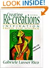Creating Re-creations: Inspiration From the Source, Second Edition