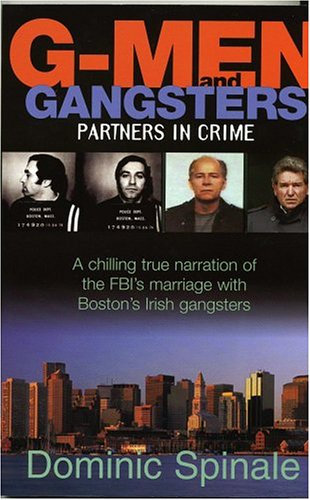 G-Men And Gangsters : Partners In Crime, DOMINIC SPINALE