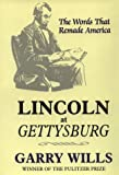 Image of Lincoln at Gettysburg: The Words That Remade America