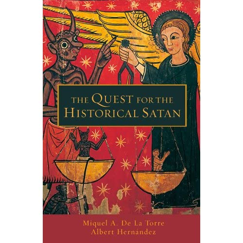 &quot;The Quest for the Historcal Satan&quot; by Miguel De La Torre and Albert Hernandez