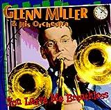 echange, troc Glenn Miller & His Orchestra - You Leave Me Breathless