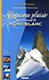 echange, troc Jean-Louis Laroche, Florence Lelong - Alpinisme plaisir dans le Massif du Mont-Blanc