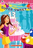 img - for Super Sweet 13 (Turtleback School & Library Binding Edition) (Candy Apple Books (Pb)) book / textbook / text book