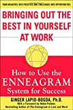 Bringing Out the Best in Yourself at Work: How to Use the Enneagram System for Success (0071439609) by Ginger Lapid-Bogda